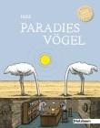 """""""Paradiesvögel"""" � Der Titel ist Programm!"""