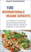 Rezepte aus aller Welt - 100 internationale vegane Gerichte